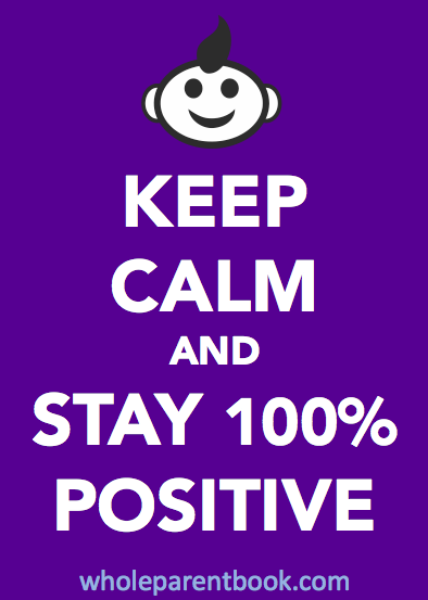 stay positive - keep calm and remember the kids
